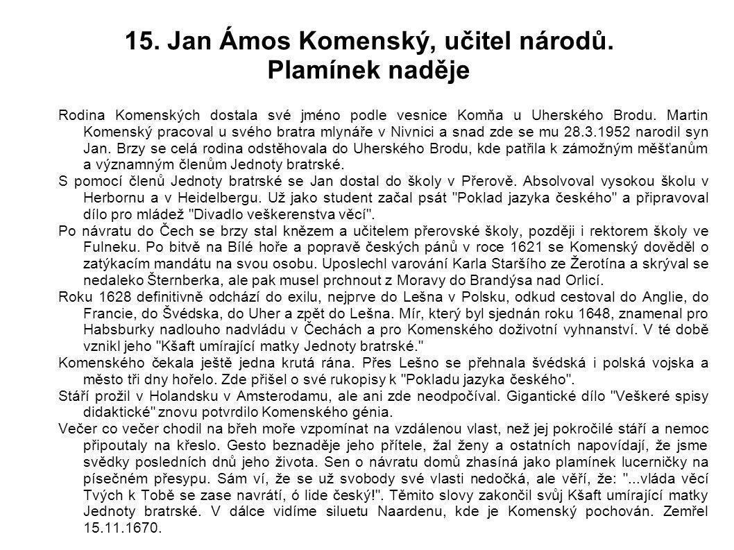 15. Jan Ámos Komenský, učitel národů. Plamínek naděje