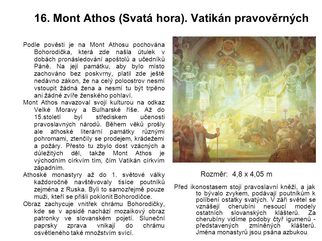 16. Mont Athos (Svatá hora). Vatikán pravověrných