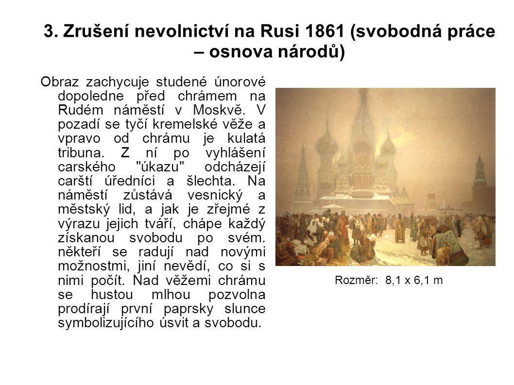 3. Zrušení nevolnictví na Rusi 1861 (svobodná práce – osnova národů)