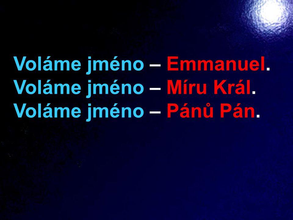 Voláme jméno – Emmanuel.