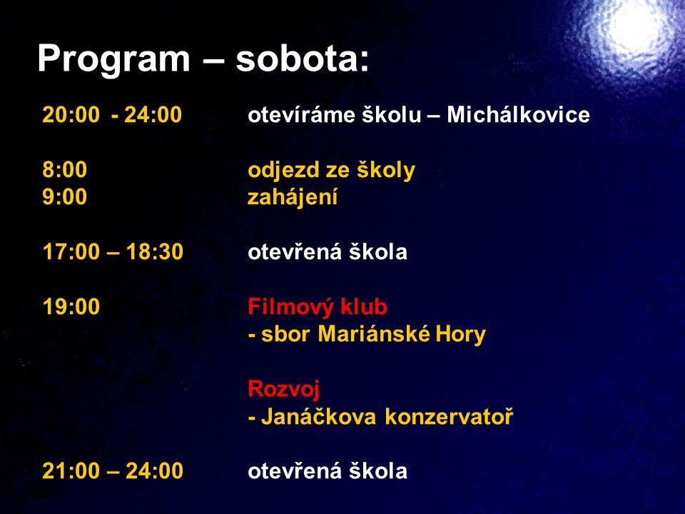 Program – sobota: 20:00 - 24:00 otevíráme školu – Michálkovice