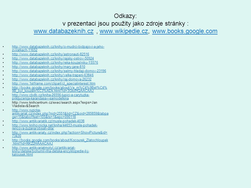 Odkazy: v prezentaci jsou použity jako zdroje stránky : www