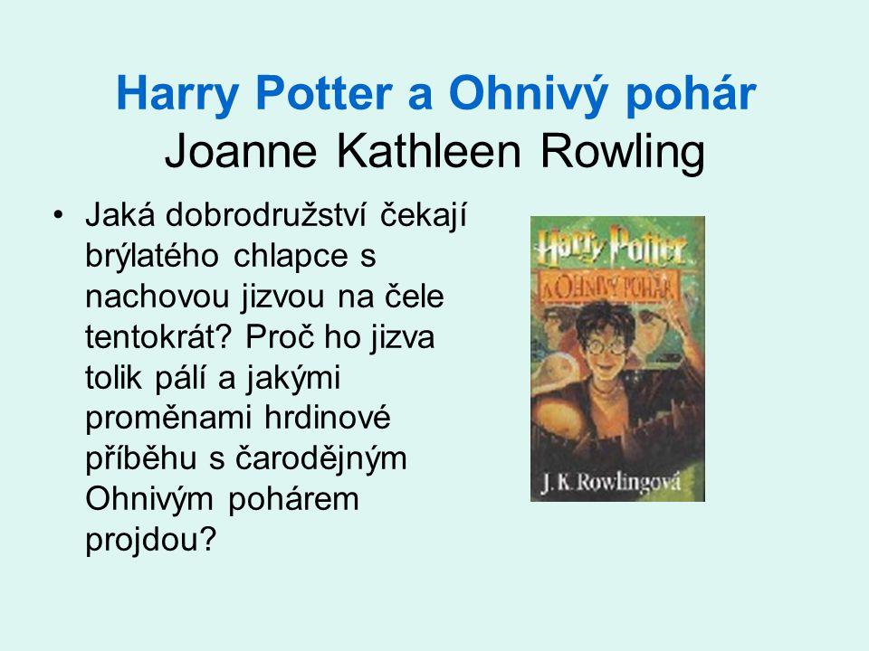 Harry Potter a Ohnivý pohár Joanne Kathleen Rowling