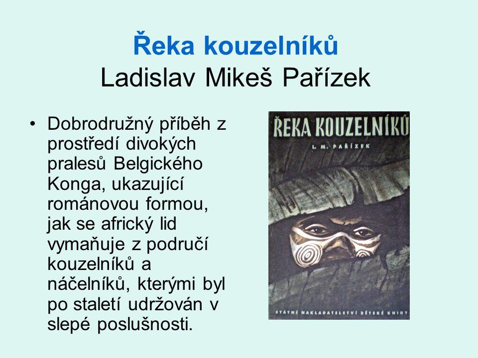 Řeka kouzelníků Ladislav Mikeš Pařízek
