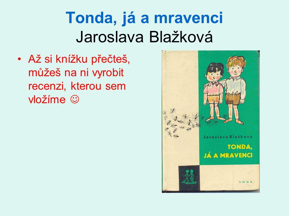 Tonda, já a mravenci Jaroslava Blažková