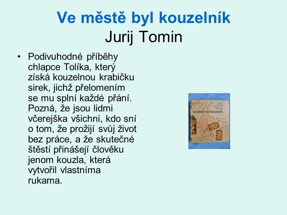 Ve městě byl kouzelník Jurij Tomin