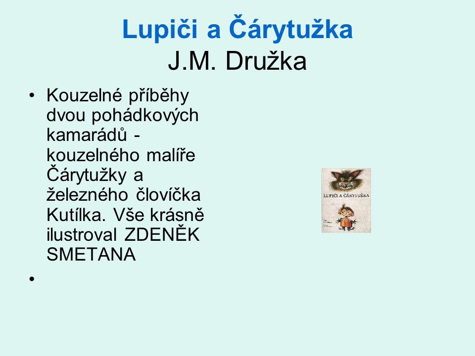 Lupiči a Čárytužka J.M. Družka