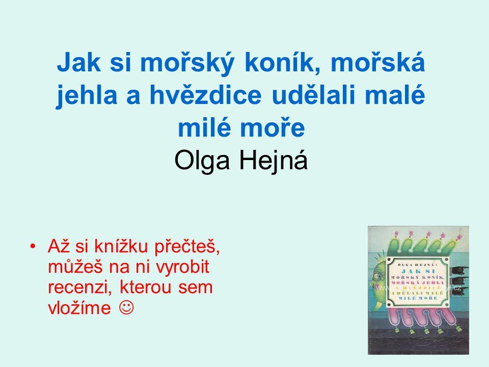 Jak si mořský koník, mořská jehla a hvězdice udělali malé milé moře Olga Hejná