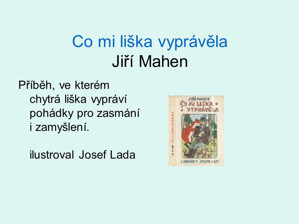 Co mi liška vyprávěla Jiří Mahen