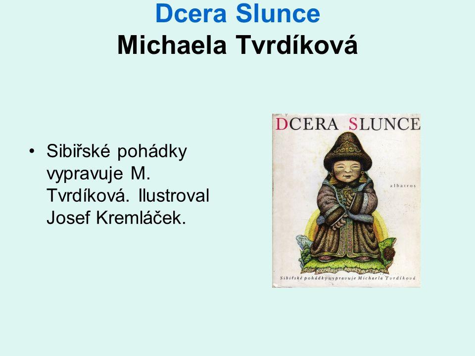 Dcera Slunce Michaela Tvrdíková