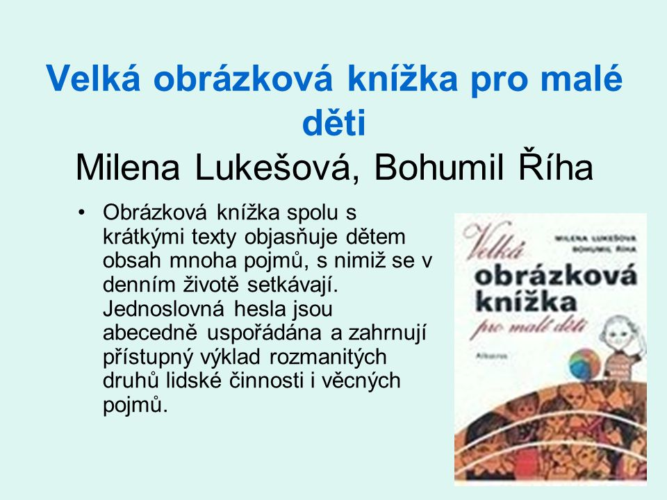 Velká obrázková knížka pro malé děti Milena Lukešová, Bohumil Říha