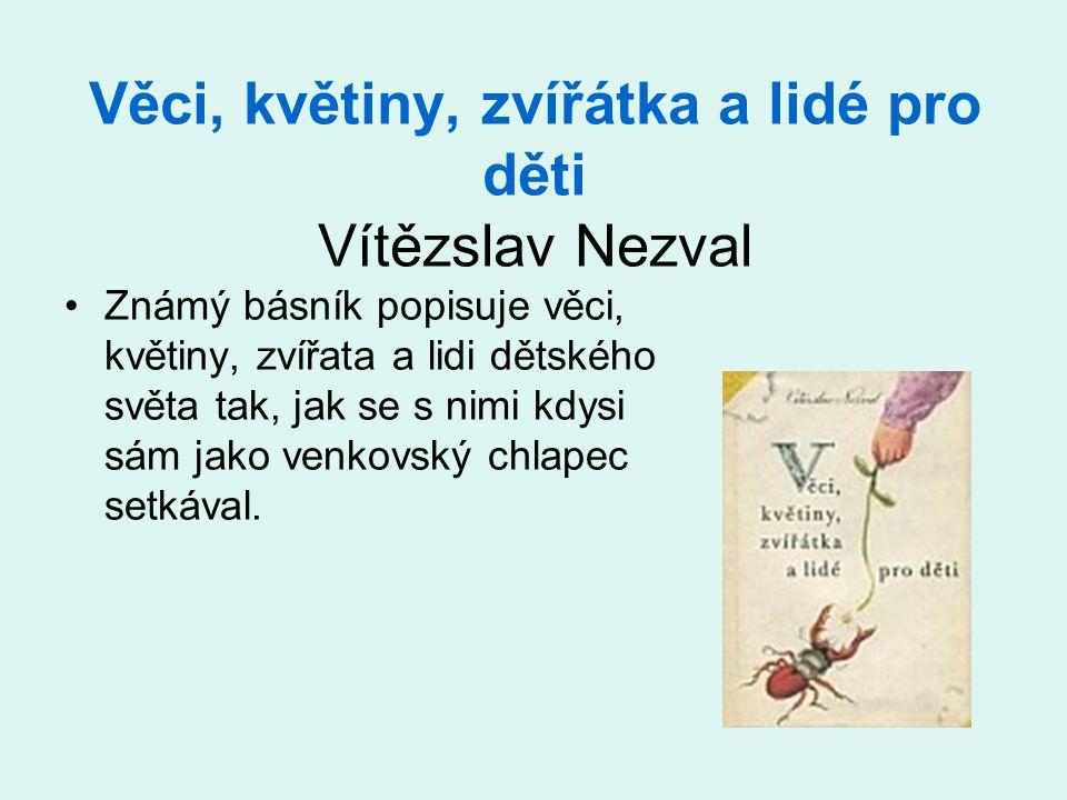 Věci, květiny, zvířátka a lidé pro děti Vítězslav Nezval