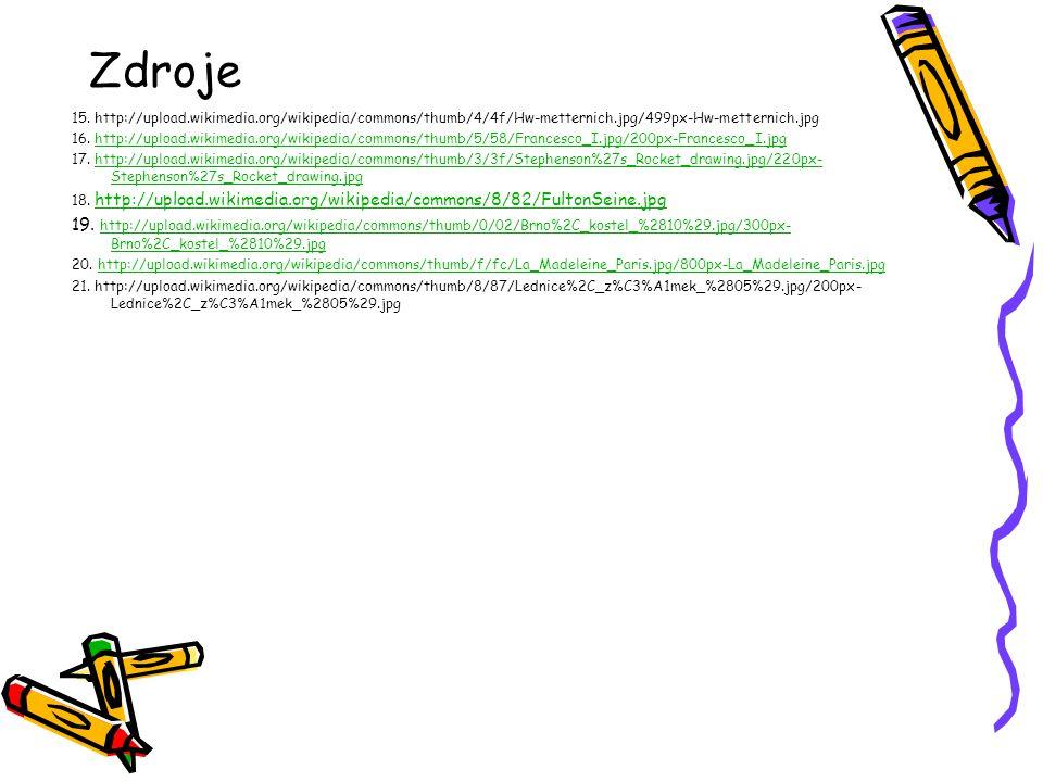Zdroje 15. http://upload.wikimedia.org/wikipedia/commons/thumb/4/4f/Hw-metternich.jpg/499px-Hw-metternich.jpg.