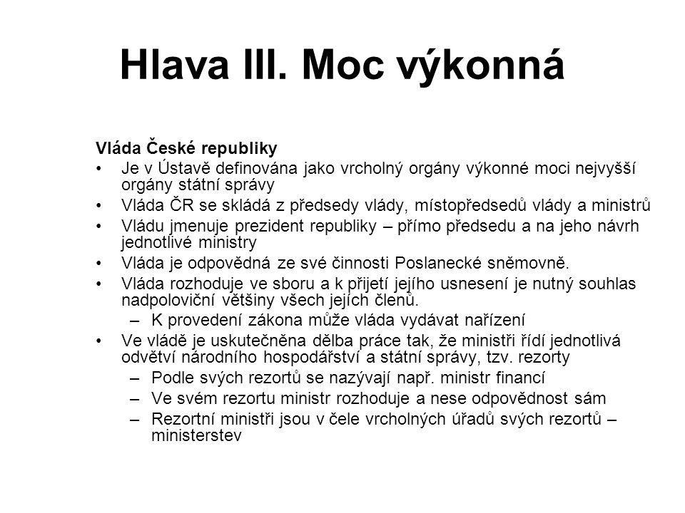 Hlava III. Moc výkonná Vláda České republiky