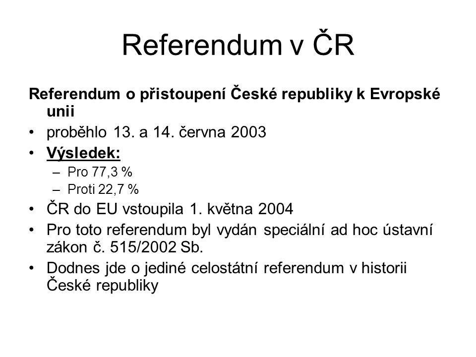 Referendum v ČR Referendum o přistoupení České republiky k Evropské unii. proběhlo 13. a 14. června 2003.