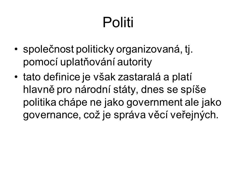 Politi společnost politicky organizovaná, tj. pomocí uplatňování autority.