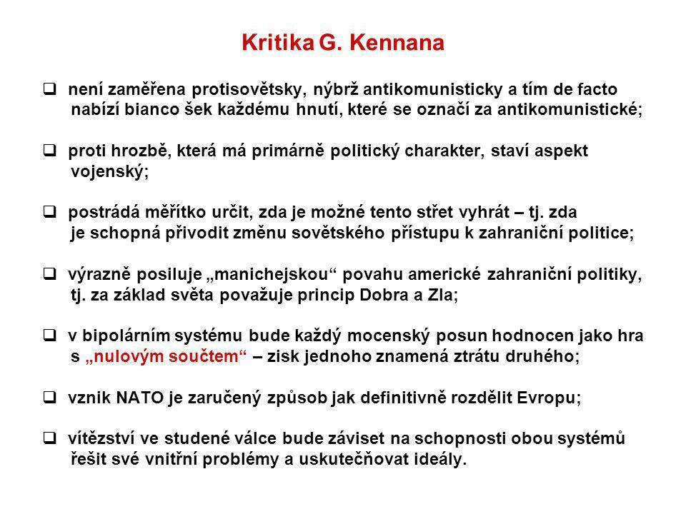 Kritika G. Kennana není zaměřena protisovětsky, nýbrž antikomunisticky a tím de facto.