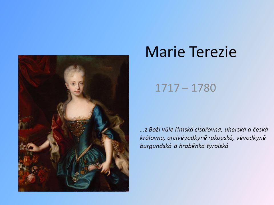 Marie Terezie 1717 – 1780.