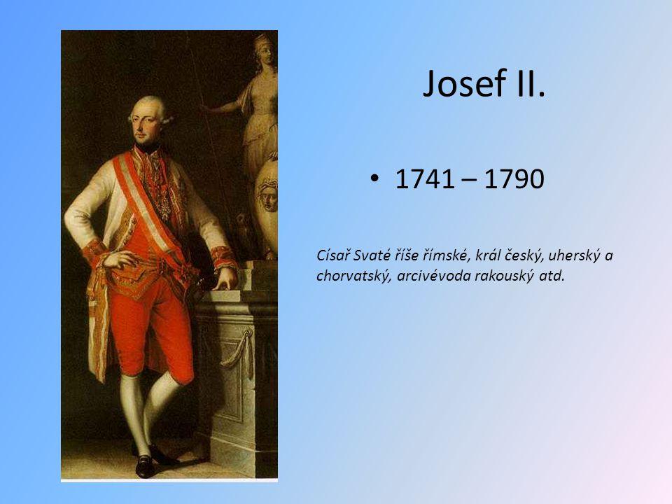Josef II. 1741 – 1790.