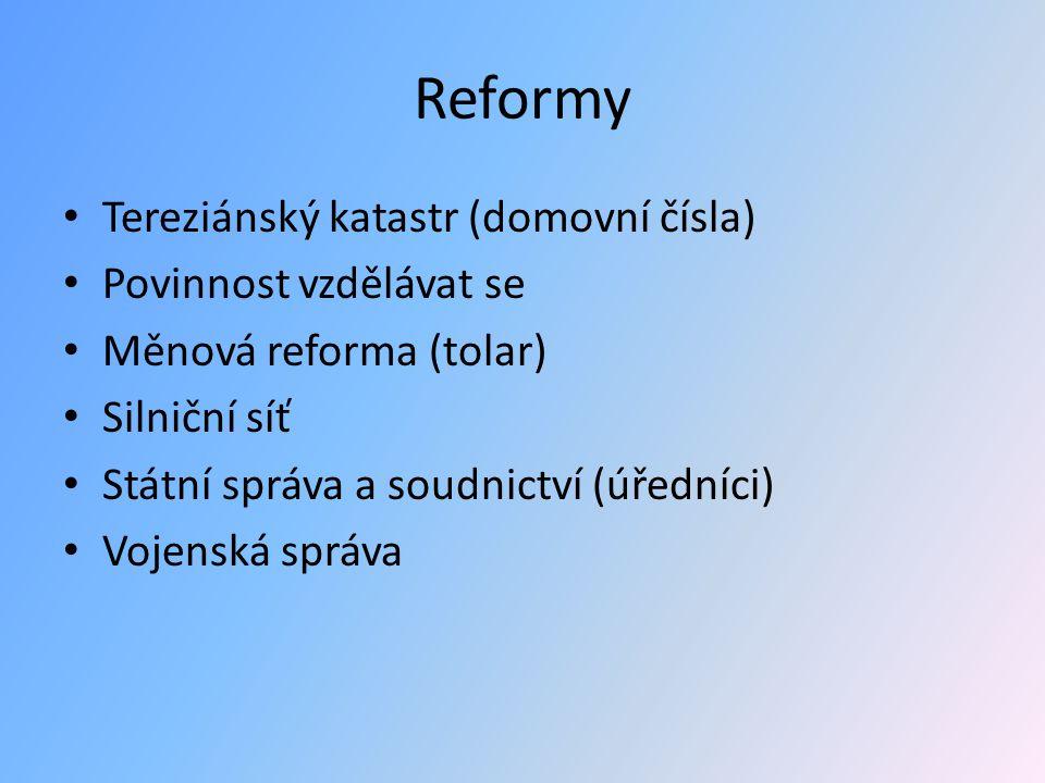 Reformy Tereziánský katastr (domovní čísla) Povinnost vzdělávat se