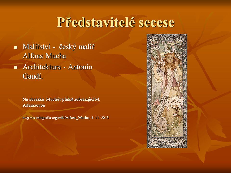 Představitelé secese Malířství - český malíř Alfons Mucha