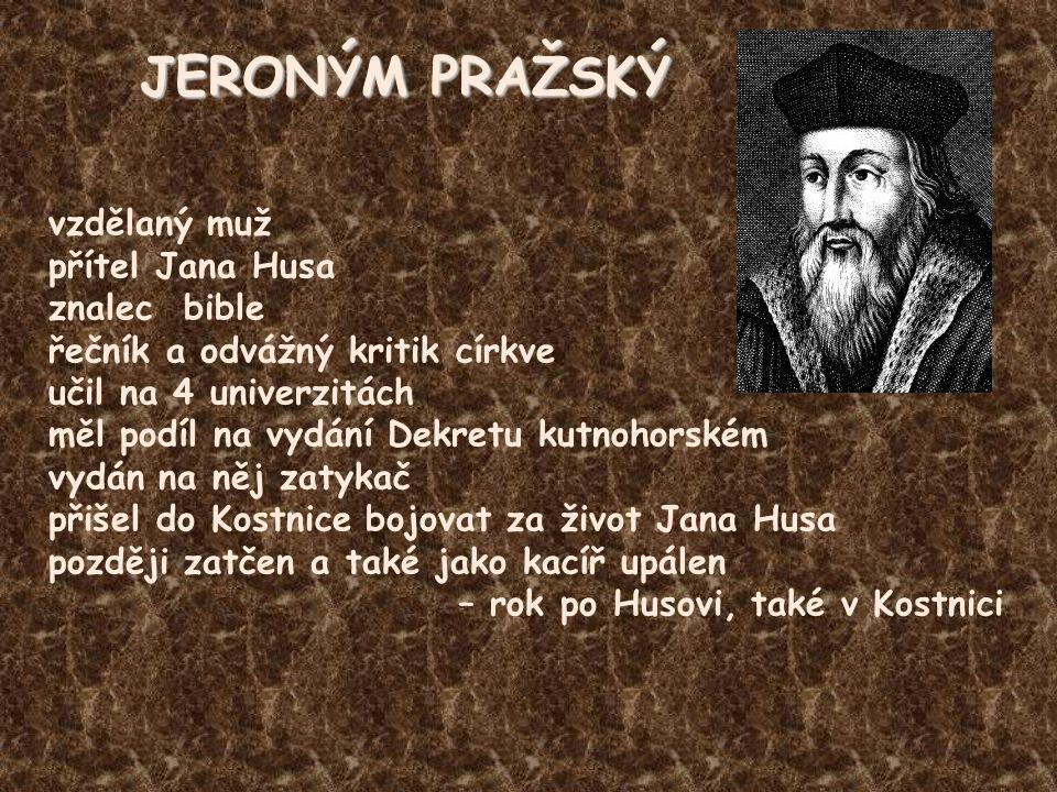 JERONÝM PRAŽSKÝ vzdělaný muž přítel Jana Husa znalec bible