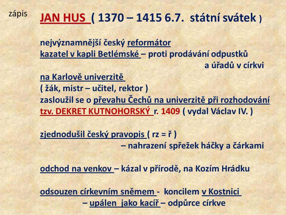 JAN HUS ( 1370 – 1415 6.7. státní svátek )