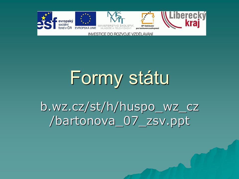 Formy státu b.wz.cz/st/h/huspo_wz_cz/bartonova_07_zsv.ppt