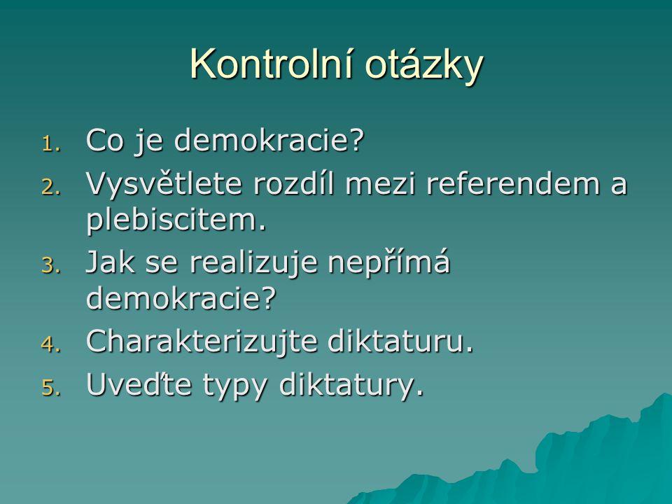 Kontrolní otázky Co je demokracie