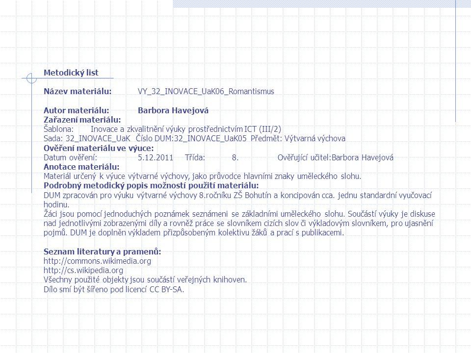 Metodický list Název materiálu: VY_32_INOVACE_UaK06_Romantismus. Autor materiálu: Barbora Havejová.