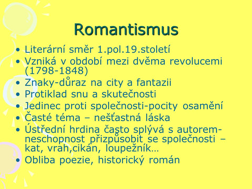Romantismus Literární směr 1.pol.19.století
