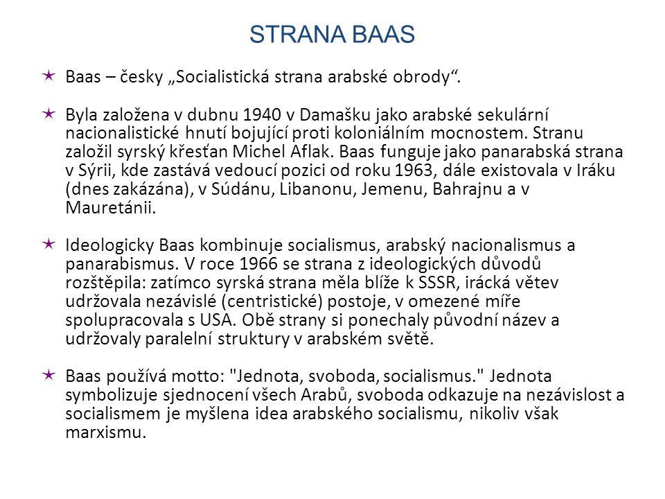 """STRANA BAAS Baas – česky """"Socialistická strana arabské obrody ."""