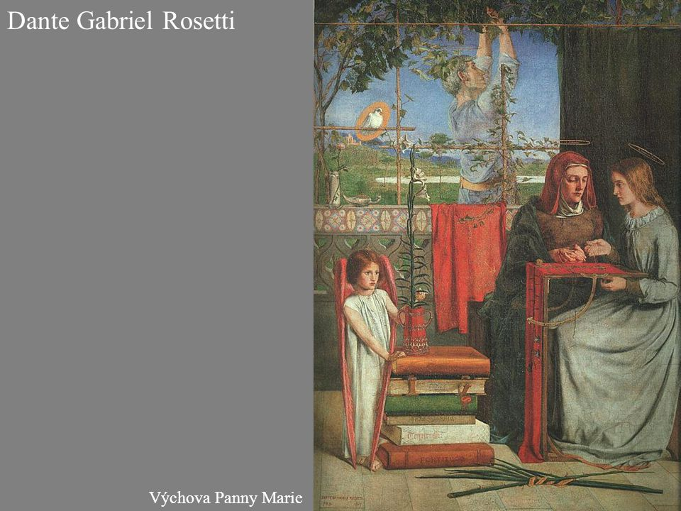 Dante Gabriel Rosetti Výchova Panny Marie