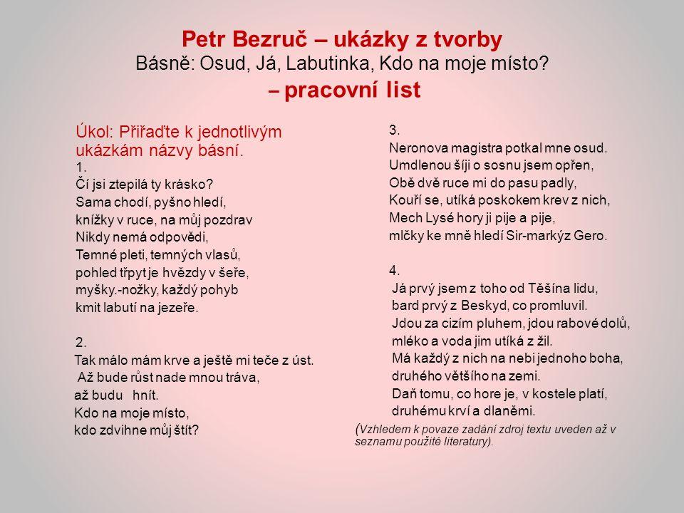 Petr Bezruč – ukázky z tvorby Básně: Osud, Já, Labutinka, Kdo na moje místo – pracovní list