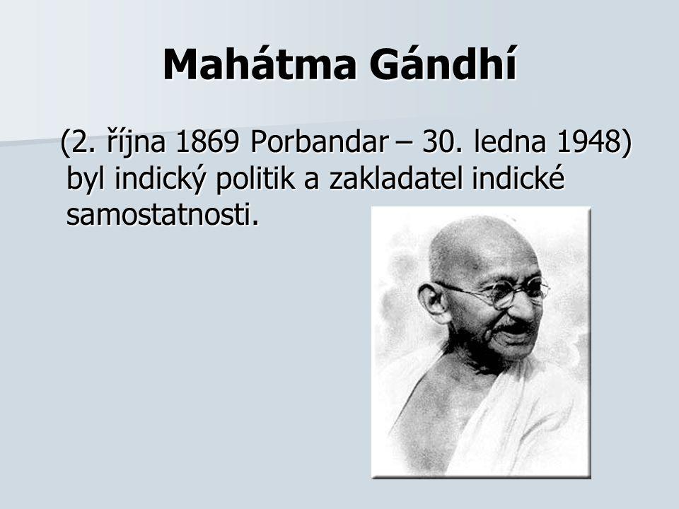 Mahátma Gándhí (2. října 1869 Porbandar – 30.