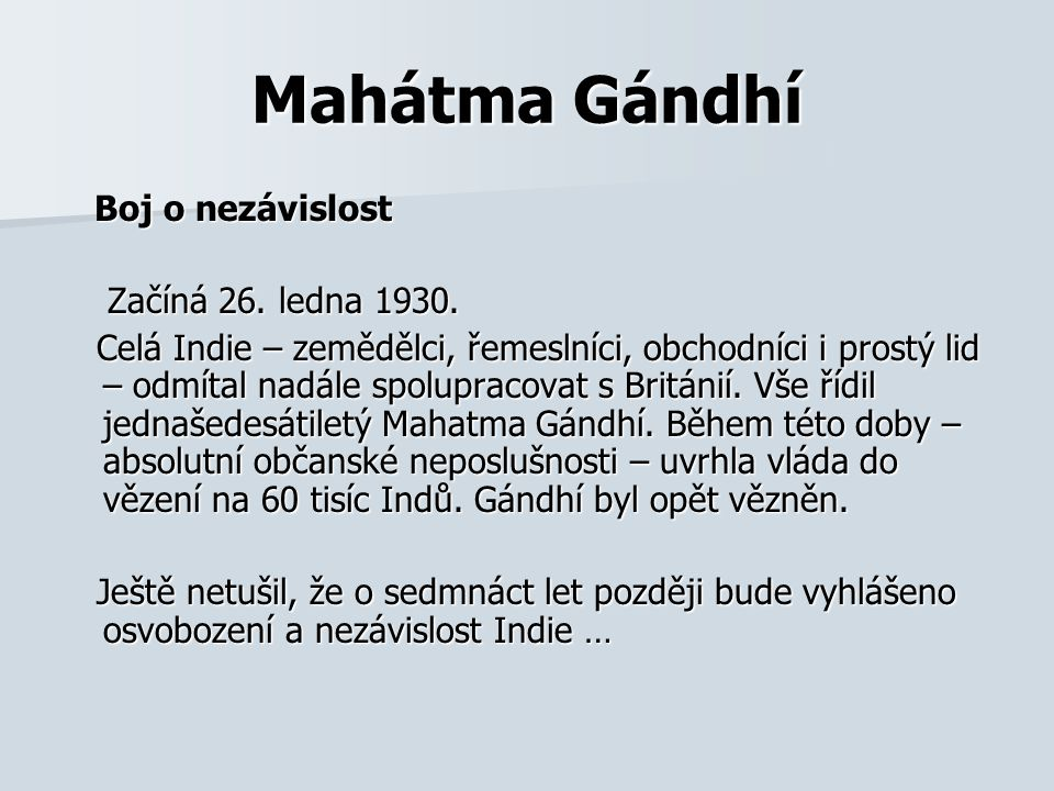 Mahátma Gándhí Boj o nezávislost Začíná 26. ledna 1930.