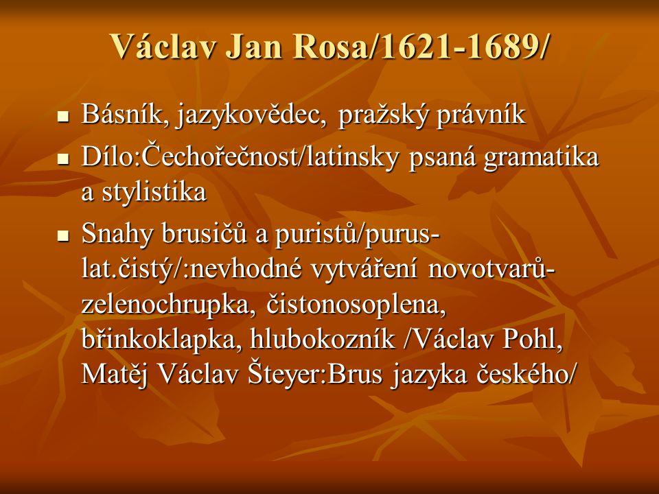Václav Jan Rosa/1621-1689/ Básník, jazykovědec, pražský právník