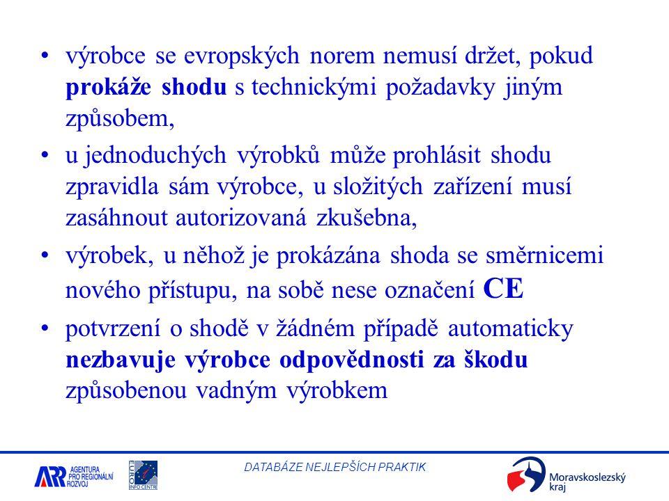 výrobce se evropských norem nemusí držet, pokud prokáže shodu s technickými požadavky jiným způsobem,