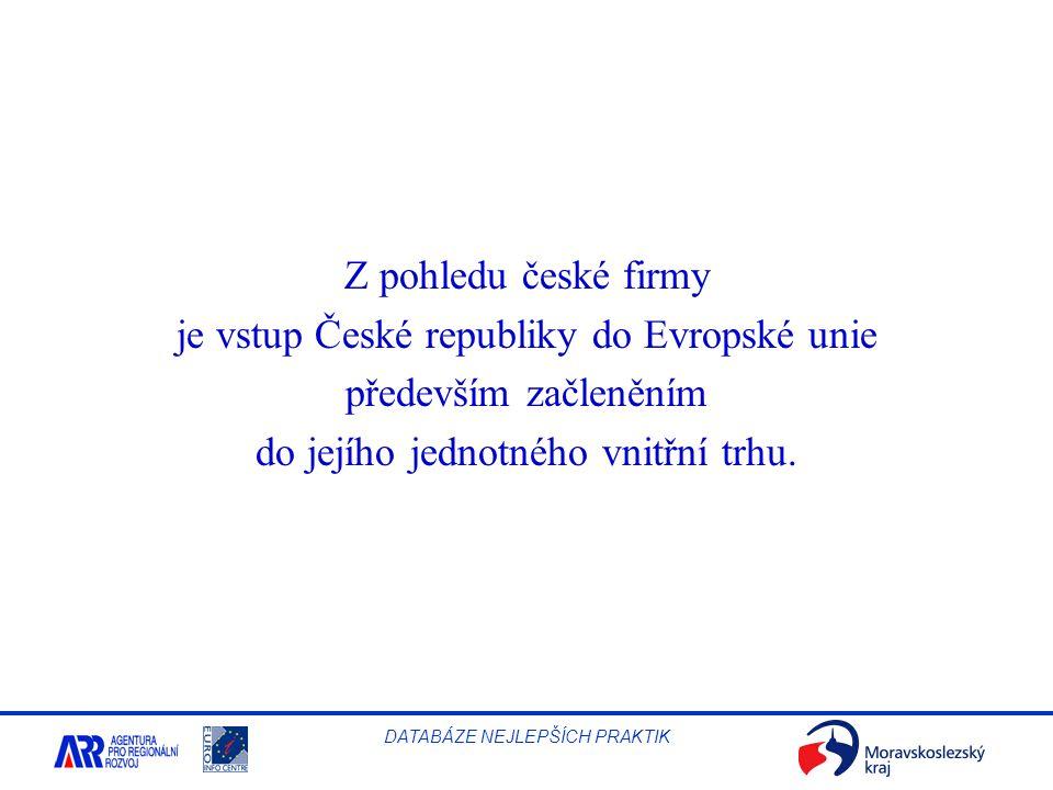 je vstup České republiky do Evropské unie především začleněním