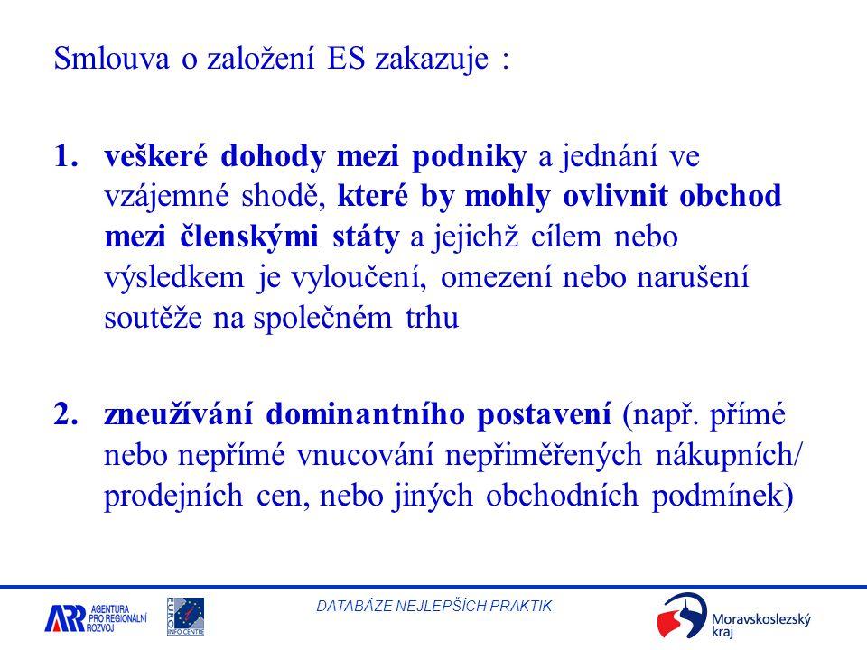 Smlouva o založení ES zakazuje :