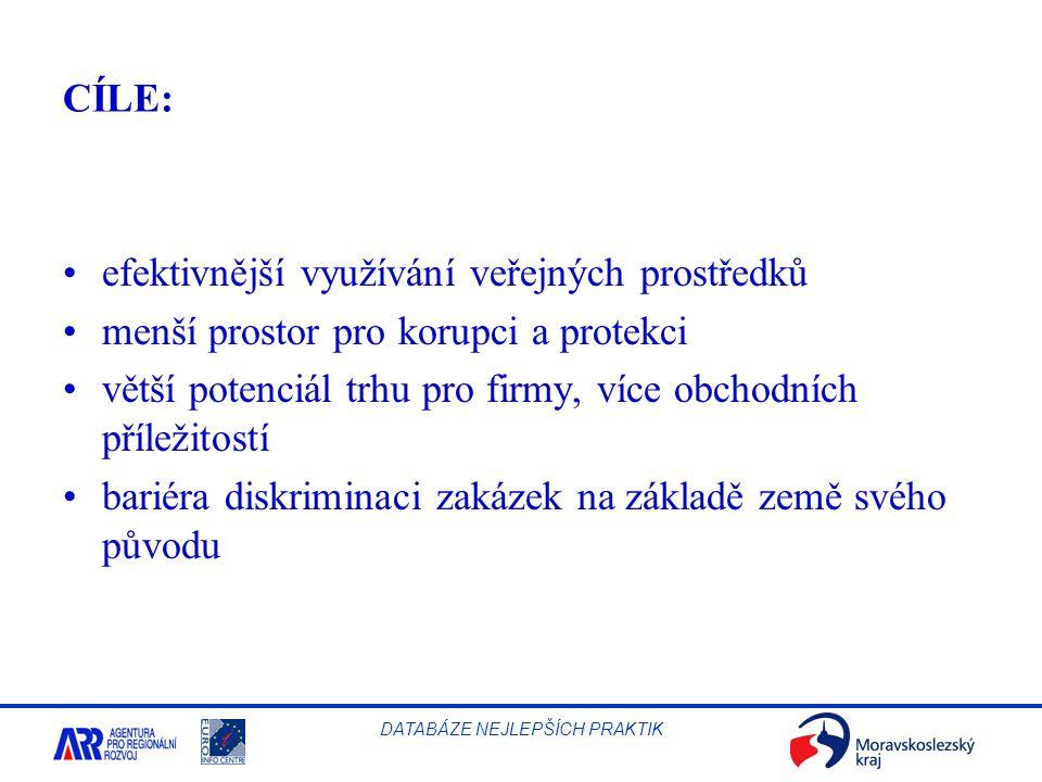 CÍLE: efektivnější využívání veřejných prostředků. menší prostor pro korupci a protekci.