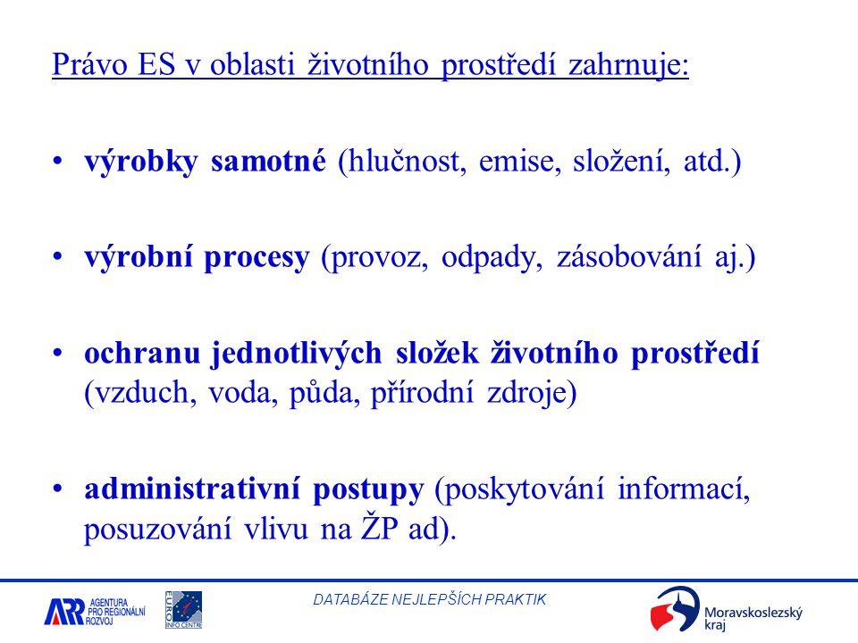 Právo ES v oblasti životního prostředí zahrnuje: