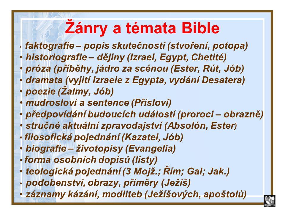 Žánry a témata Bible historiografie – dějiny (Izrael, Egypt, Chetité)