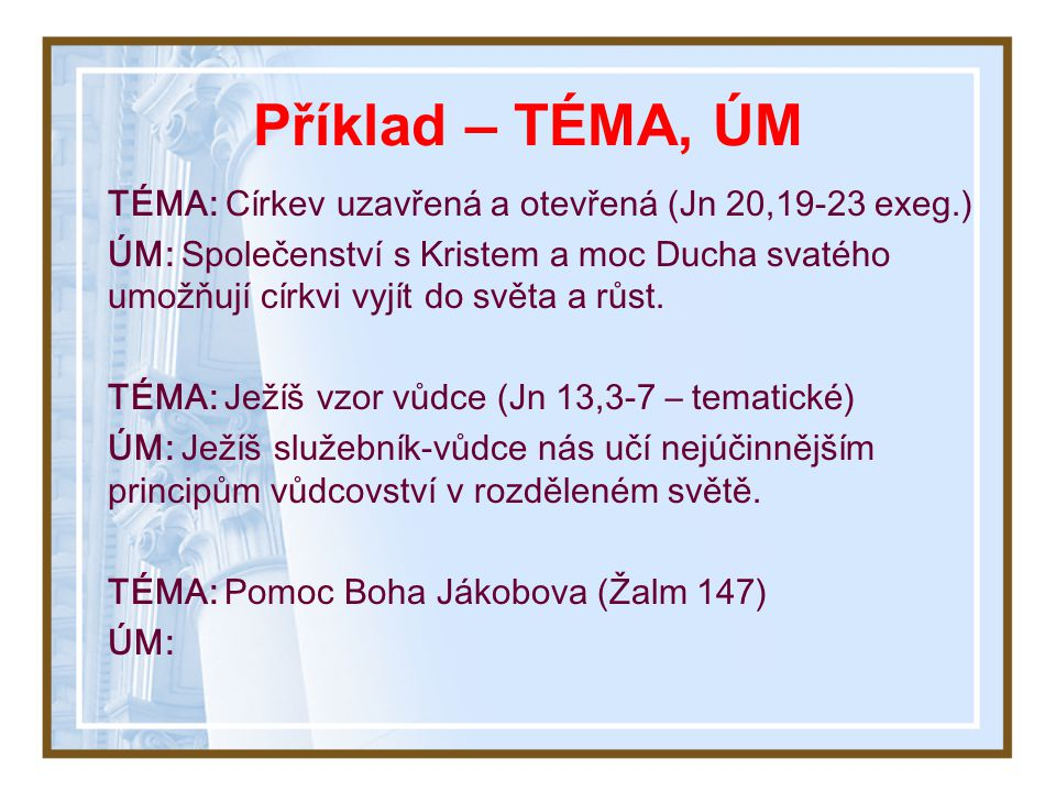 Příklad – TÉMA, ÚM TÉMA: Církev uzavřená a otevřená (Jn 20,19-23 exeg.)