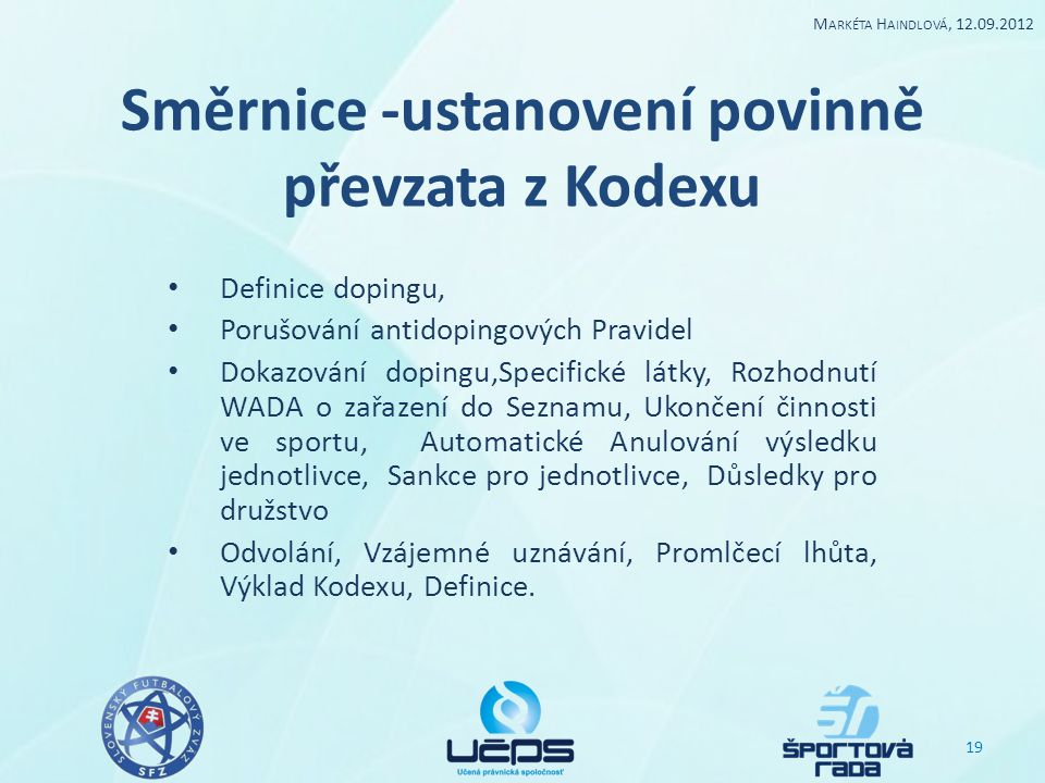 Směrnice -ustanovení povinně převzata z Kodexu