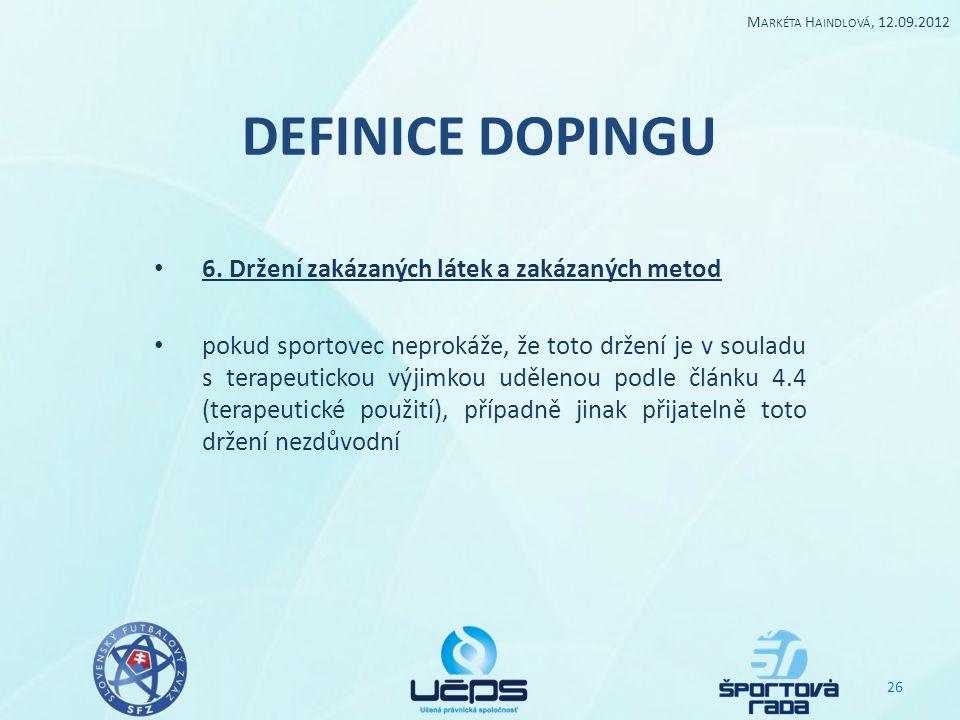 DEFINICE DOPINGU 6. Držení zakázaných látek a zakázaných metod