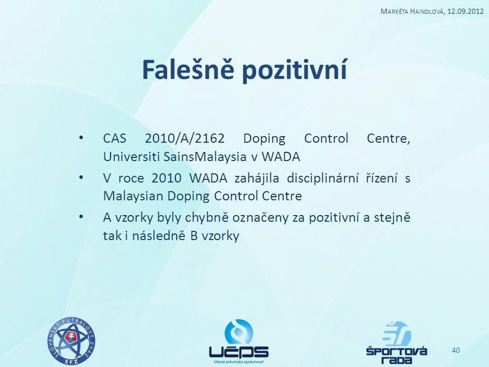 Markéta Haindlová, 12.09.2012 Falešně pozitivní. CAS 2010/A/2162 Doping Control Centre, Universiti SainsMalaysia v WADA.