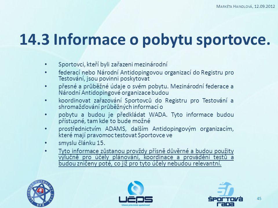 14.3 Informace o pobytu sportovce.