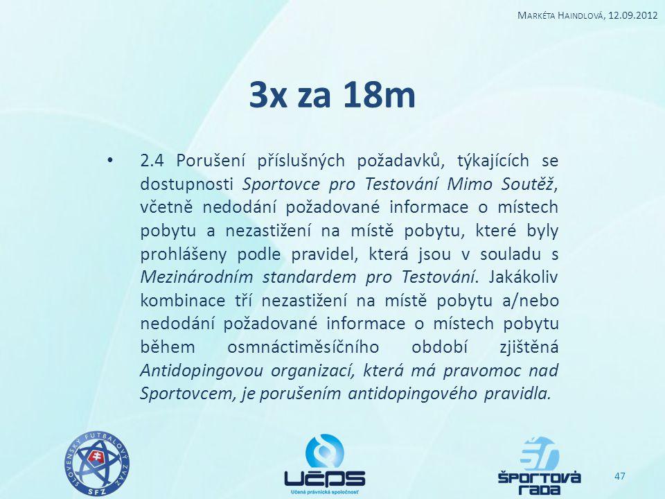 Markéta Haindlová, 12.09.2012 3x za 18m.