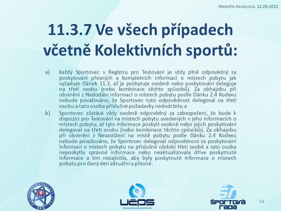 11.3.7 Ve všech případech včetně Kolektivních sportů:
